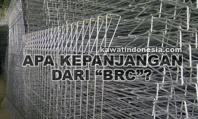 Apa Kepanjangan Dari BRC?