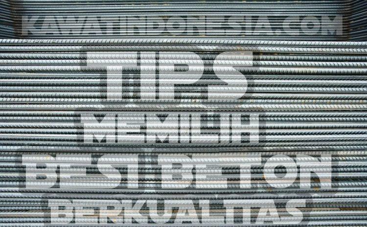 Tips Memilih Besi Beton Berkualitas